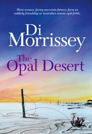 The Opal Desert - Di Morrissey