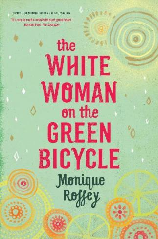 The White Woman on the Green Bicycle - Monique Roffey