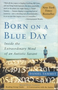 Born on a Blue Day: Inside the Extraordinary Mind of an Autistic Savant - Daniel Tammet